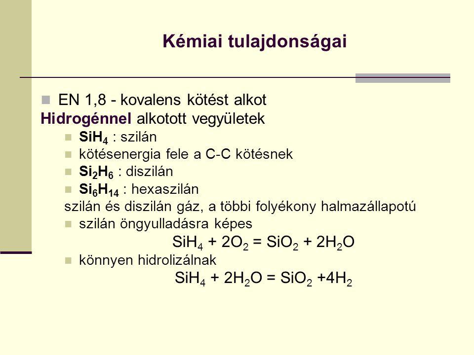 Kémiai tulajdonságai EN 1,8 - kovalens kötést alkot