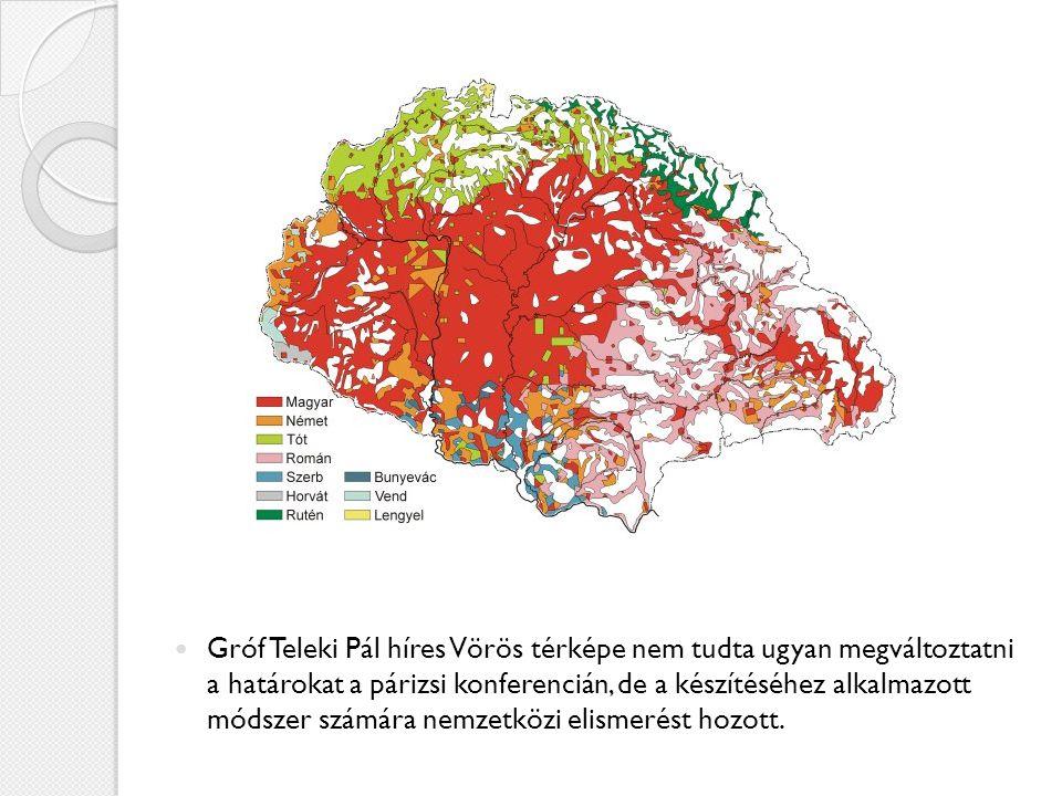 Gróf Teleki Pál híres Vörös térképe nem tudta ugyan megváltoztatni a határokat a párizsi konferencián, de a készítéséhez alkalmazott módszer számára nemzetközi elismerést hozott.