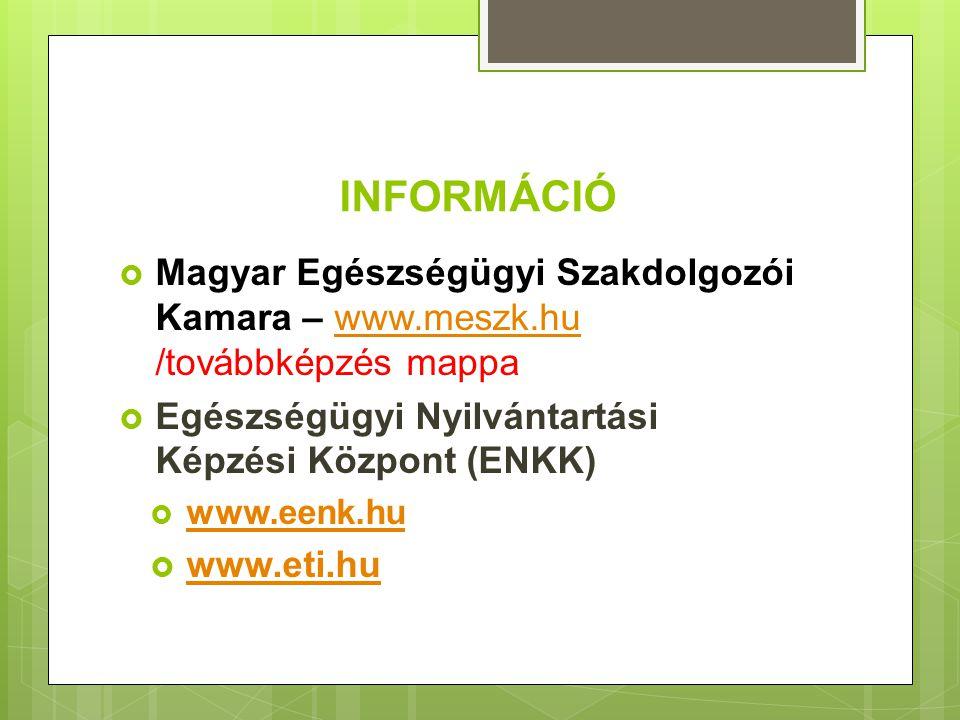 INFORMÁCIÓ Magyar Egészségügyi Szakdolgozói Kamara – www.meszk.hu /továbbképzés mappa. Egészségügyi Nyilvántartási Képzési Központ (ENKK)