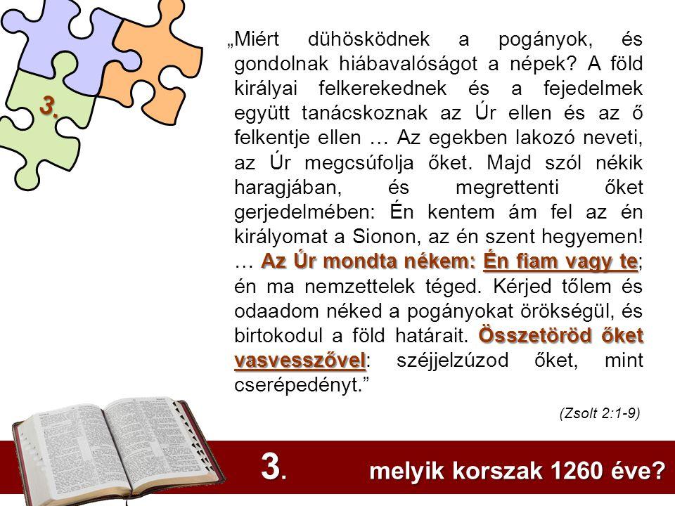 3. melyik korszak 1260 éve 3. (Zsolt 2:1-9)