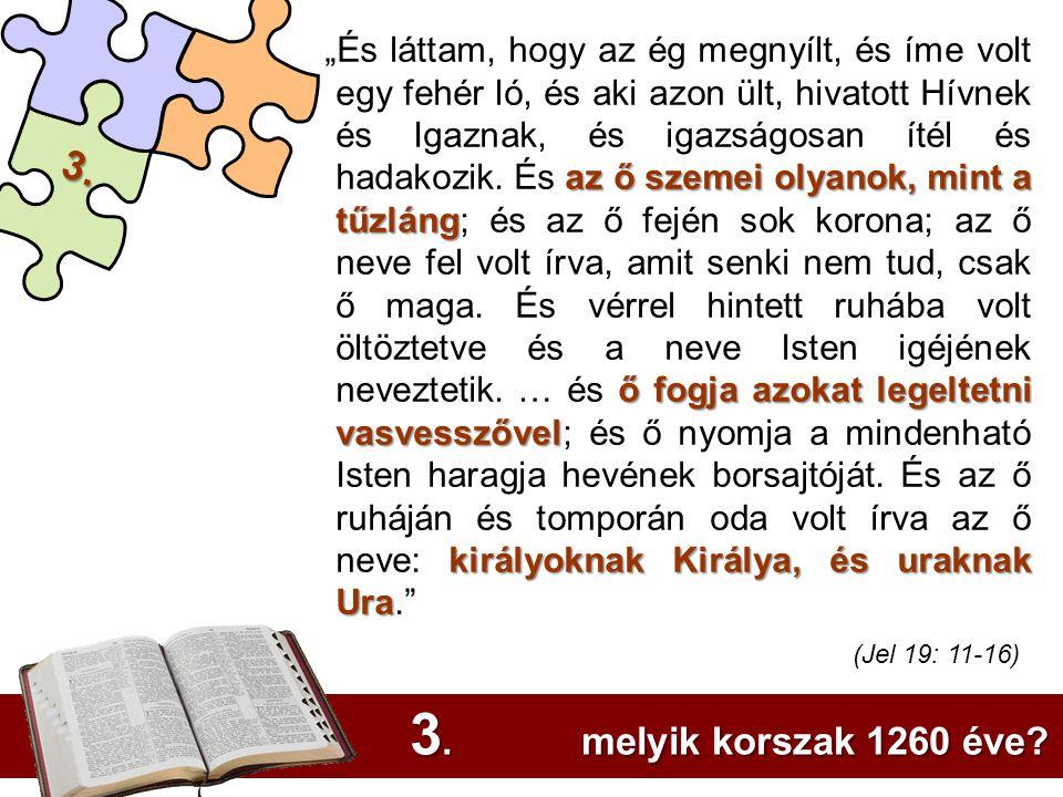 3. melyik korszak 1260 éve 3. (Jel 19: 11-16)