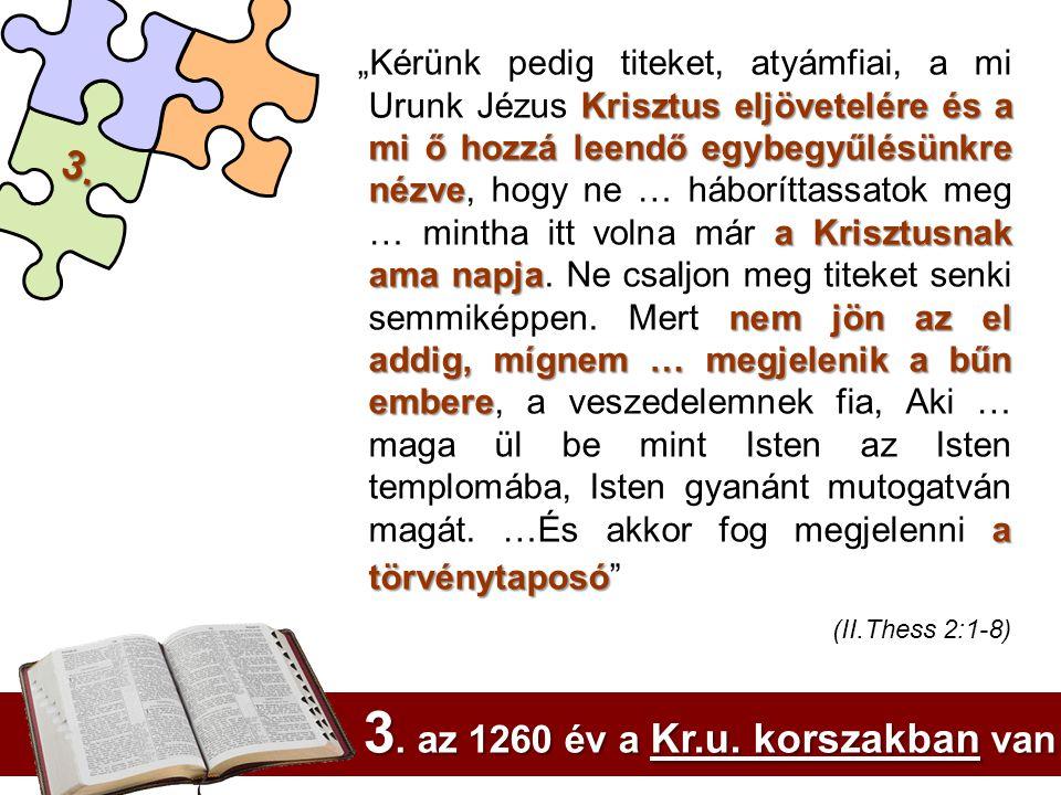 3. az 1260 év a Kr.u. korszakban van