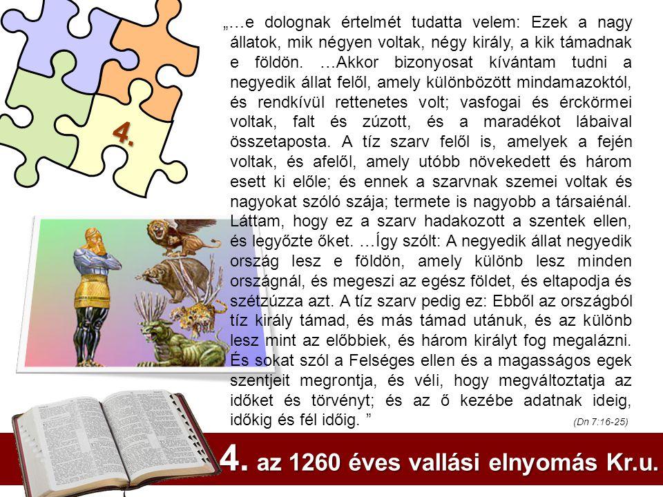 4. az 1260 éves vallási elnyomás Kr.u.