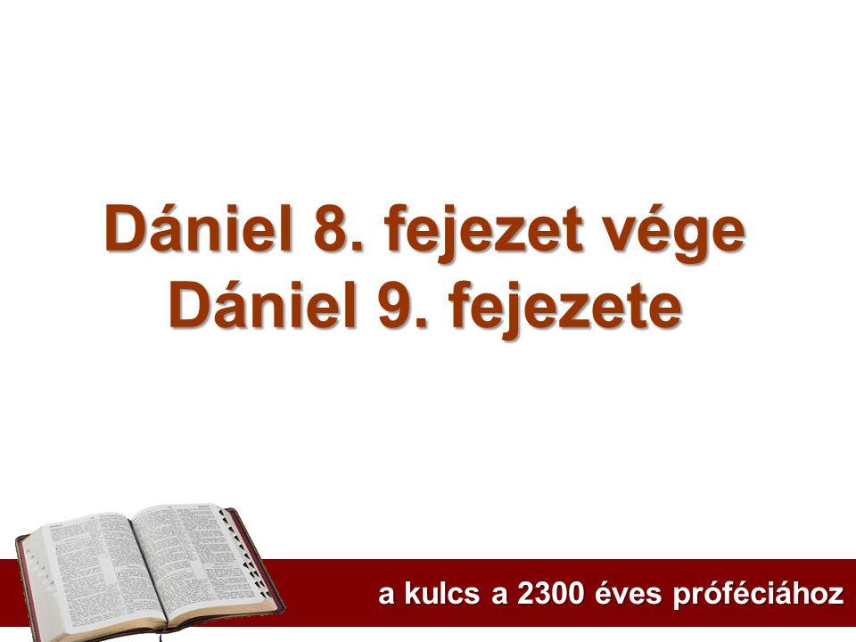 Dániel 8. fejezet vége Dániel 9. fejezete