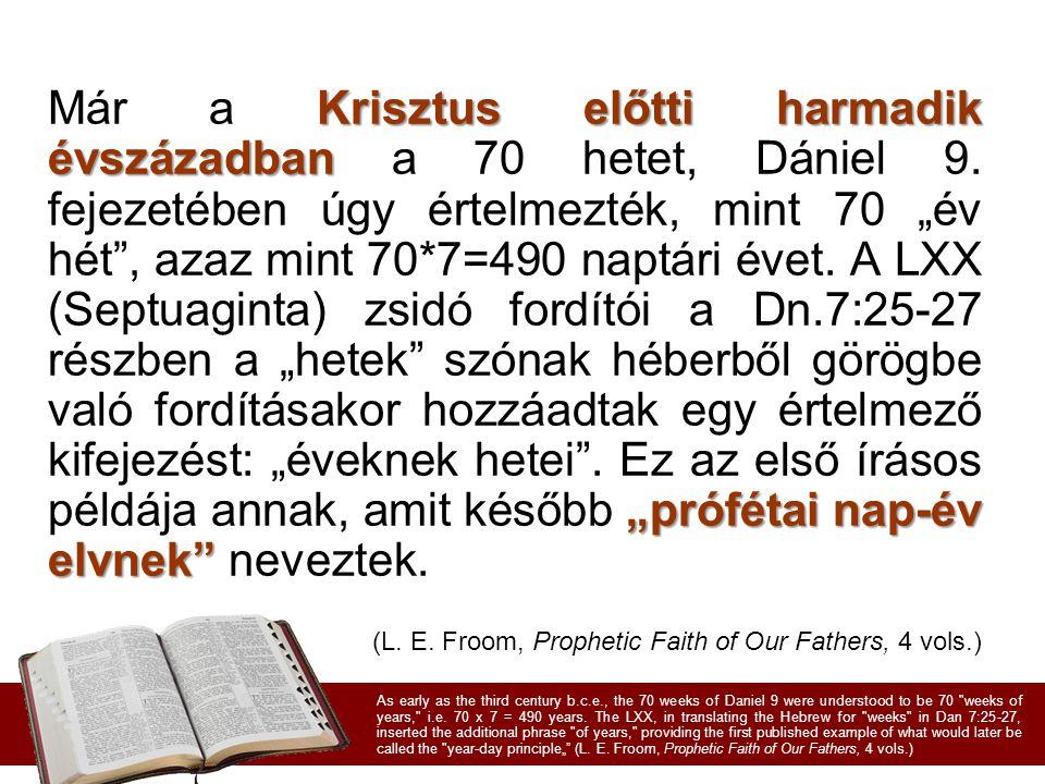 Már a Krisztus előtti harmadik évszázadban a 70 hetet, Dániel 9