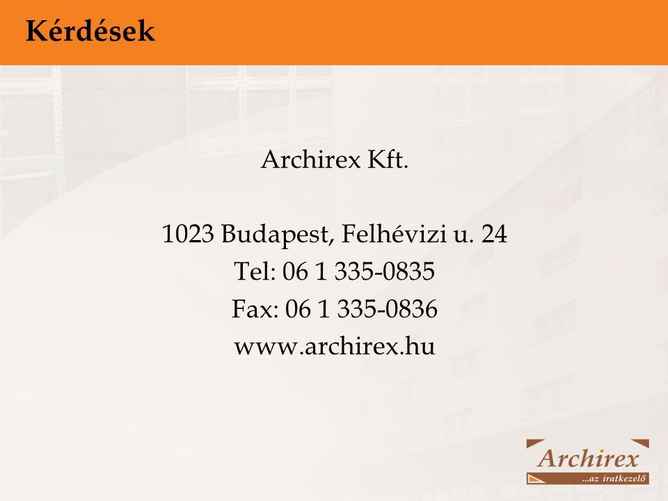 Kérdések Archirex Kft. 1023 Budapest, Felhévizi u. 24