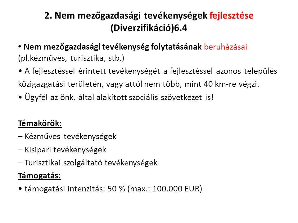 2. Nem mezőgazdasági tevékenységek fejlesztése (Diverzifikáció)6.4