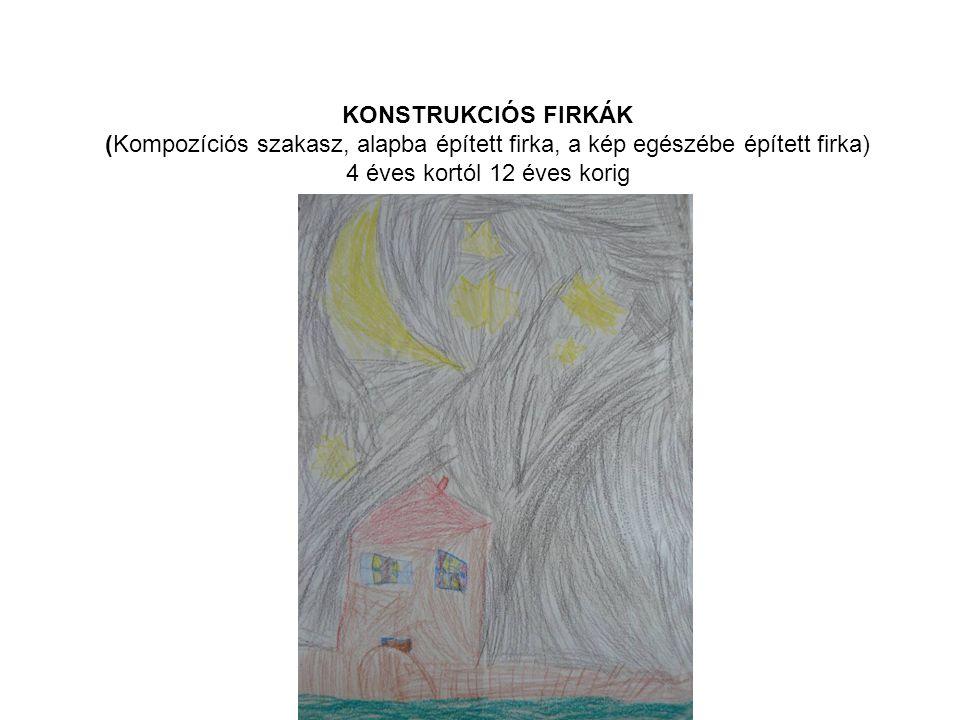 KONSTRUKCIÓS FIRKÁK (Kompozíciós szakasz, alapba épített firka, a kép egészébe épített firka) 4 éves kortól 12 éves korig.