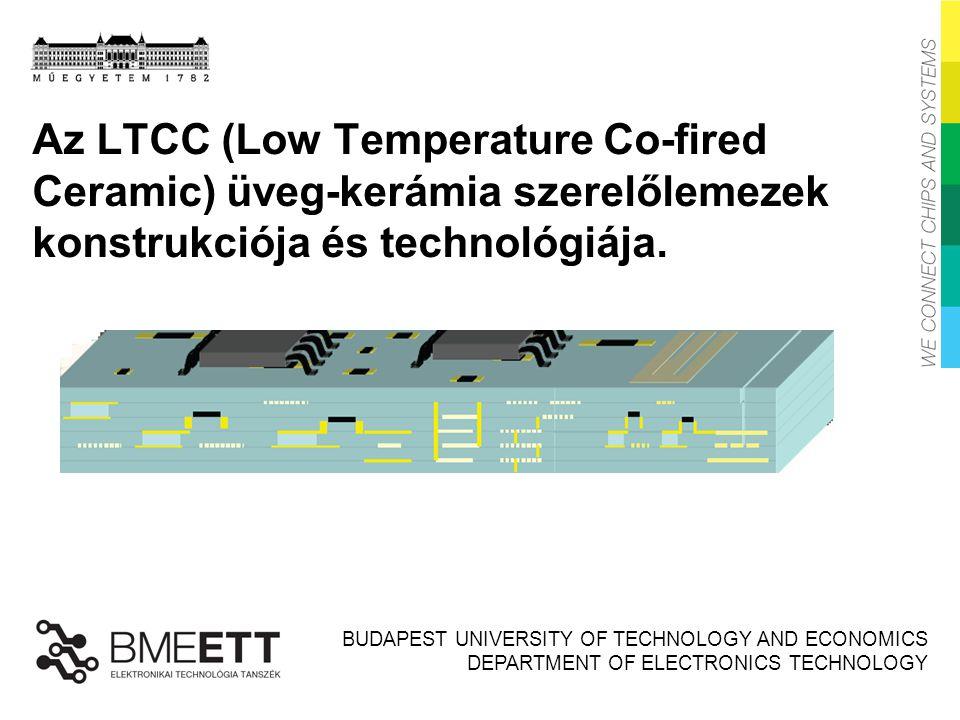 Az LTCC (Low Temperature Co-fired Ceramic) üveg-kerámia szerelőlemezek konstrukciója és technológiája.