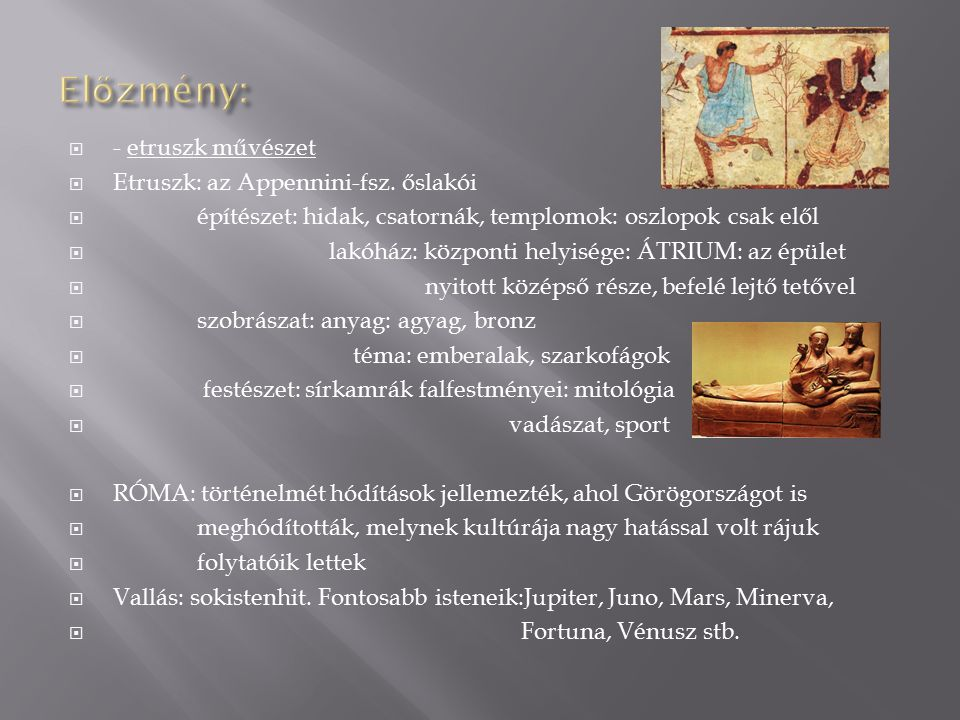 Előzmény: - etruszk művészet Etruszk: az Appennini-fsz. őslakói