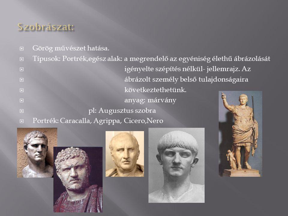 Szobrászat: Görög művészet hatása.