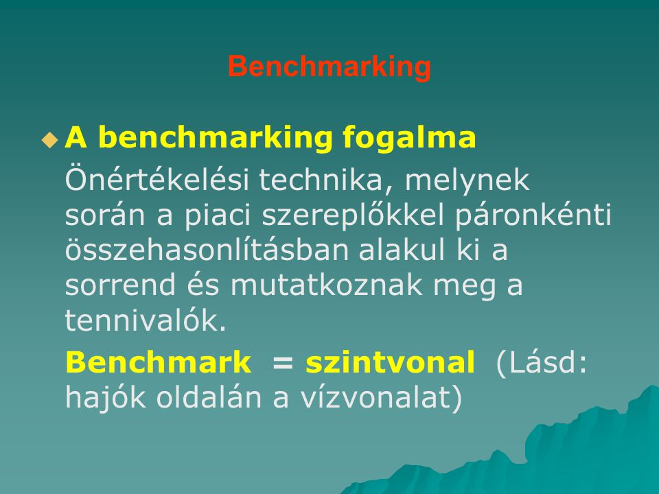 Benchmarking A benchmarking fogalma.