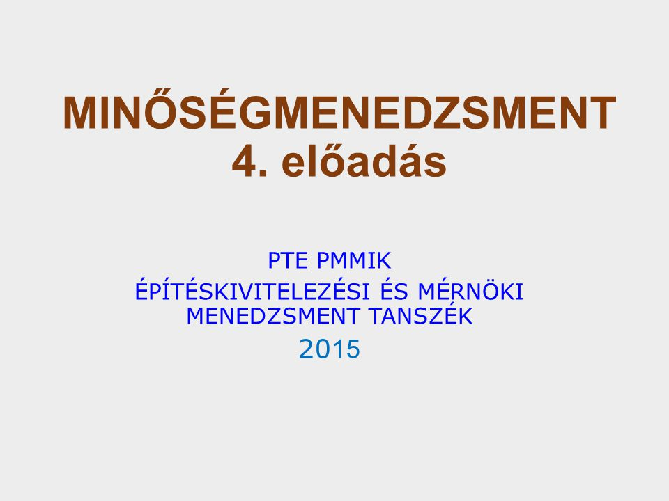 MINŐSÉGMENEDZSMENT 4. előadás
