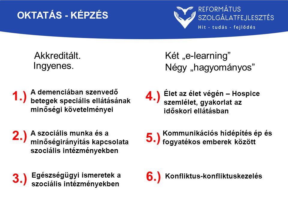 """1.) 4.) 2.) 5.) 6.) 3.) Oktatás - képzés Akkreditált. Két """"e-learning"""