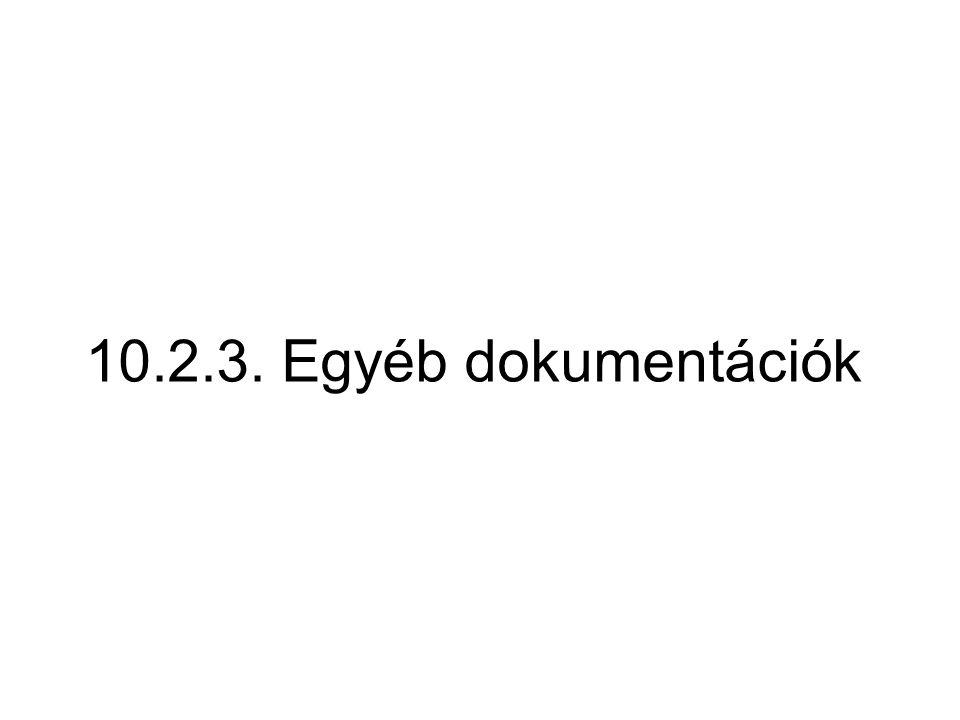 10.2.3. Egyéb dokumentációk
