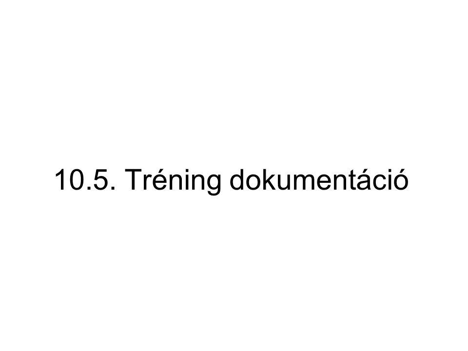 10.5. Tréning dokumentáció