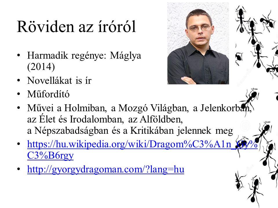 Röviden az íróról Harmadik regénye: Máglya (2014) Novellákat is ír