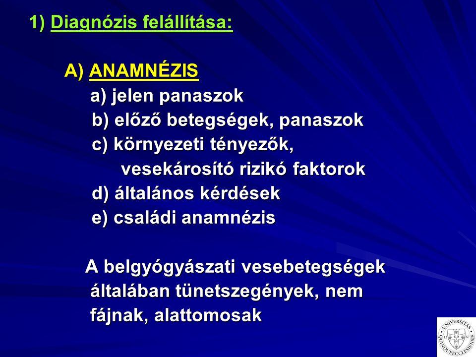 1) Diagnózis felállítása: