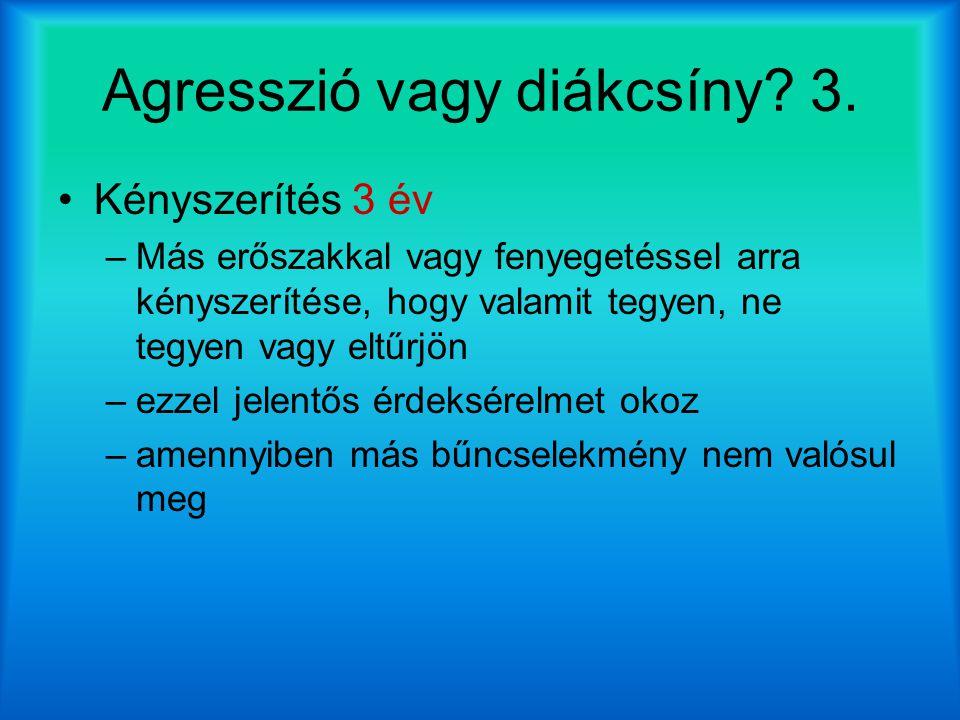 Agresszió vagy diákcsíny 3.