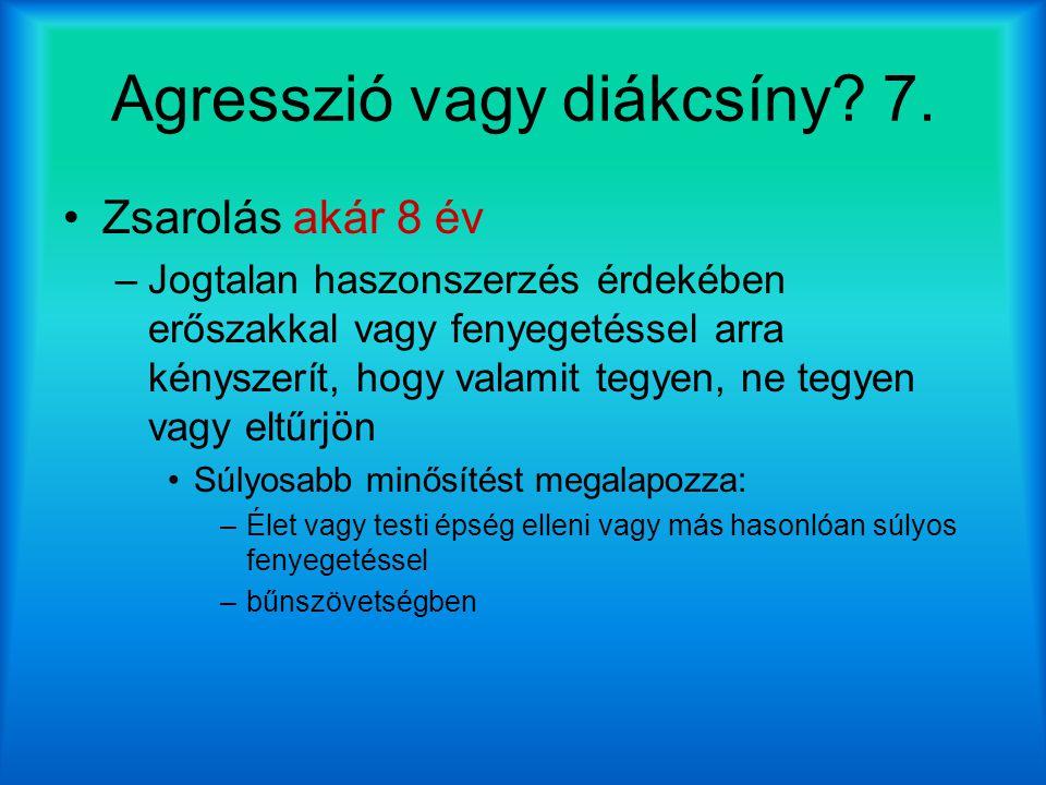 Agresszió vagy diákcsíny 7.