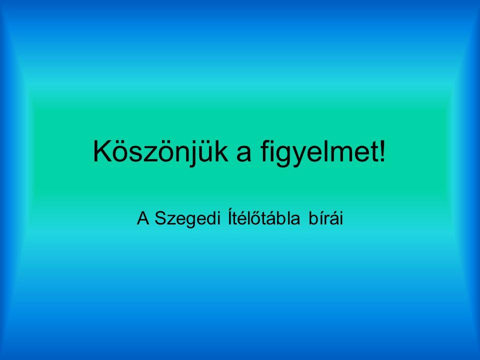 A Szegedi Ítélőtábla bírái
