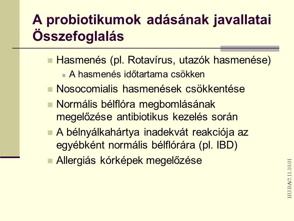 A probiotikumok adásának javallatai Összefoglalás