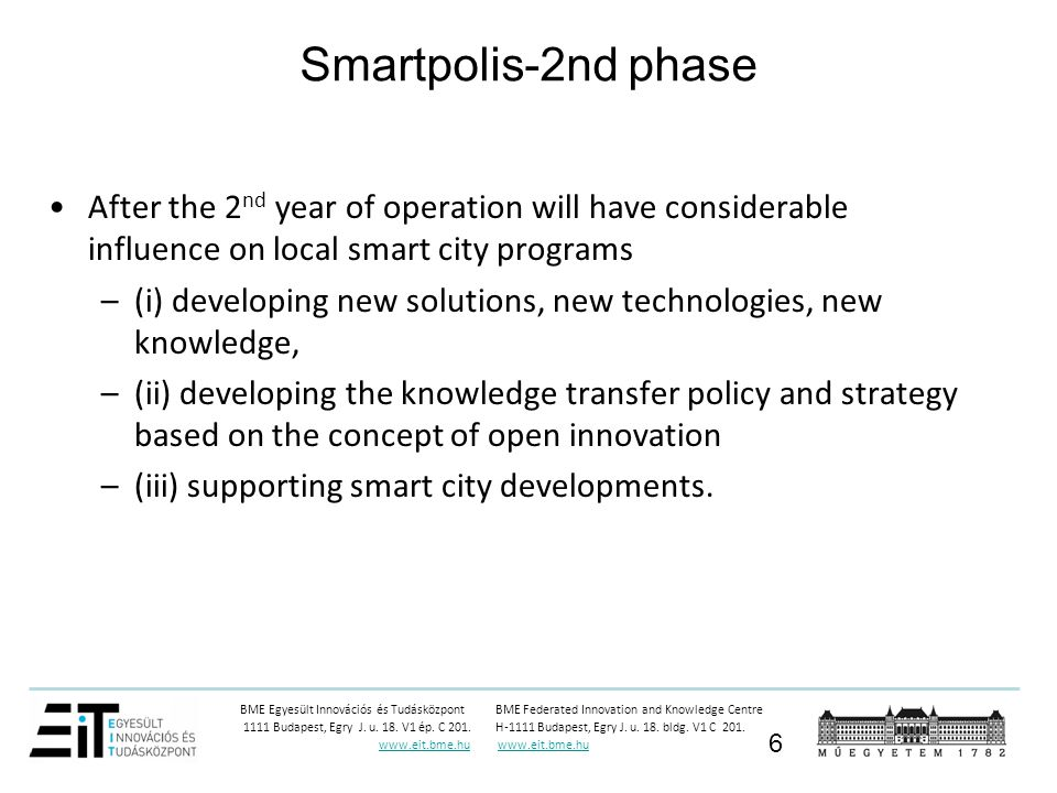 Smartpolis-2nd phase After the 2nd year of operation will have considerable influence on local smart city programs.