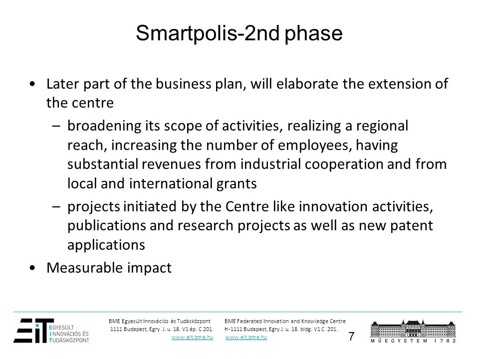 Smartpolis-2nd phase Later part of the business plan, will elaborate the extension of the centre.