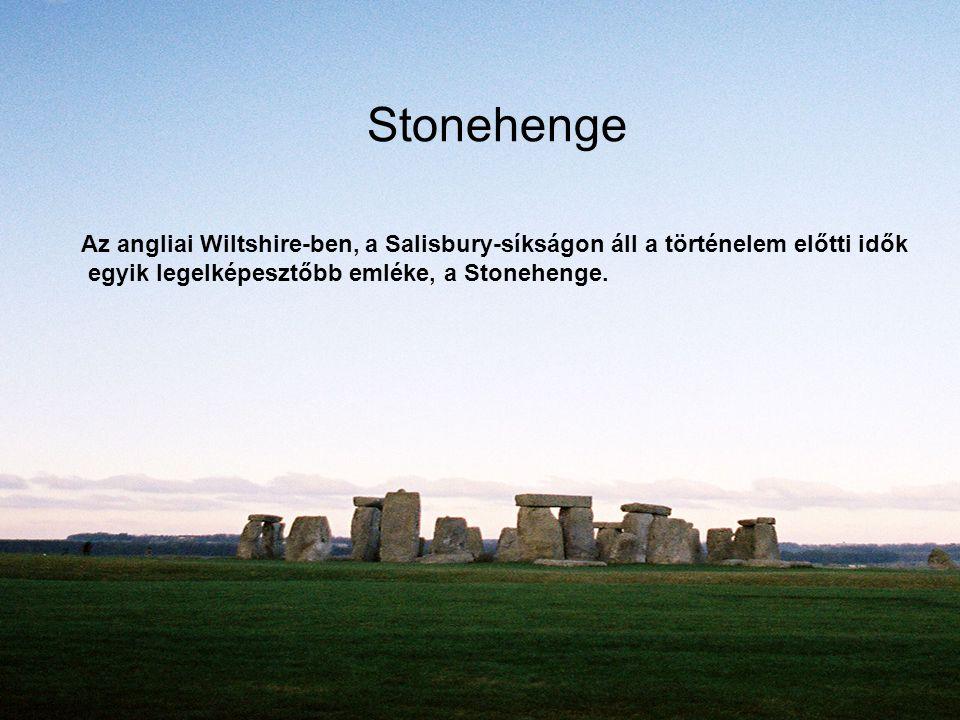 Stonehenge Az angliai Wiltshire-ben, a Salisbury-síkságon áll a történelem előtti idők.