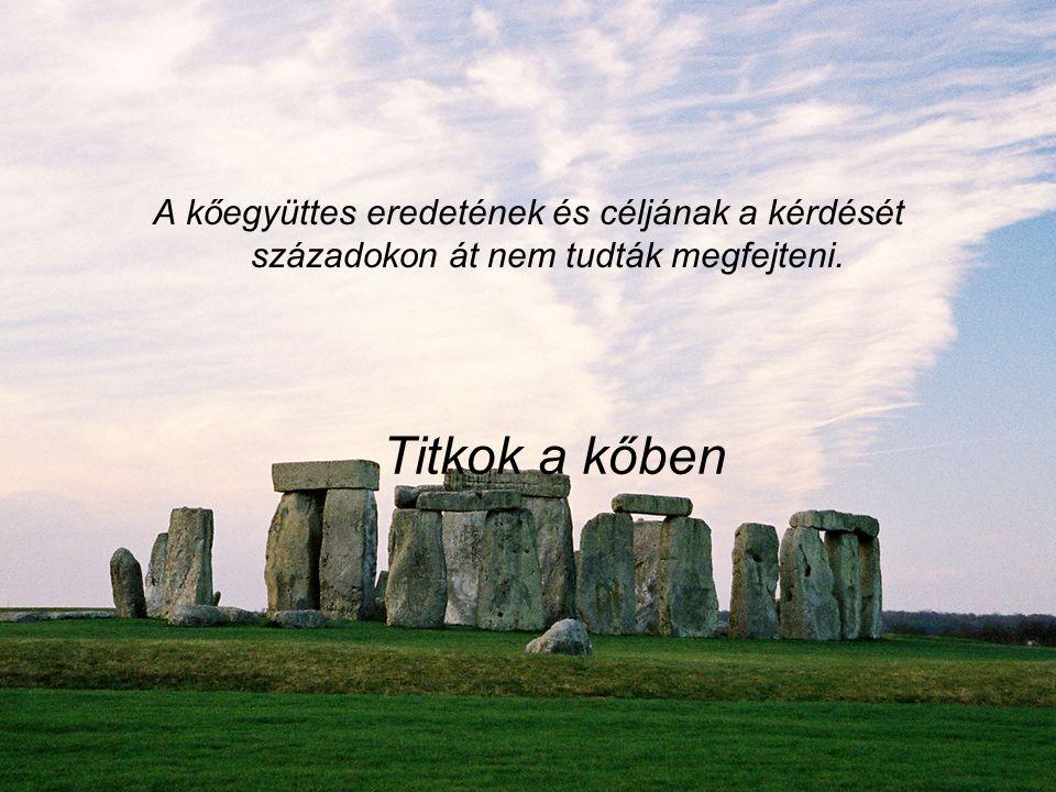 A kőegyüttes eredetének és céljának a kérdését századokon át nem tudták megfejteni.