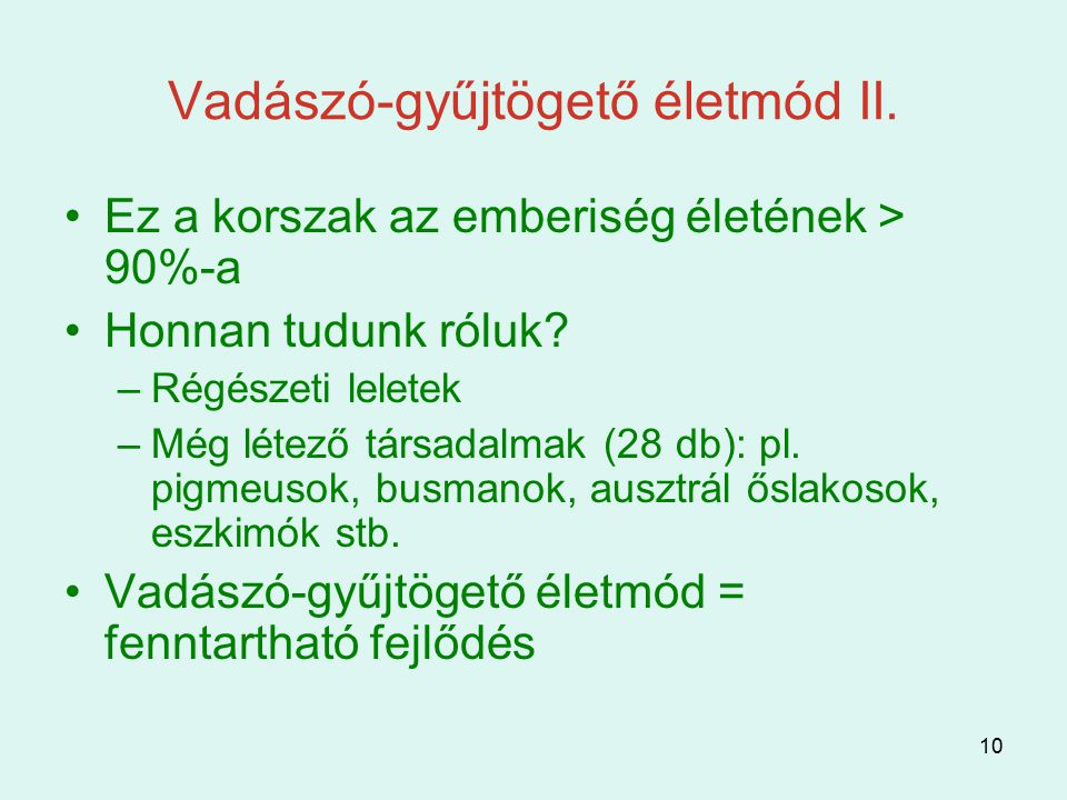 Vadászó-gyűjtögető életmód II.