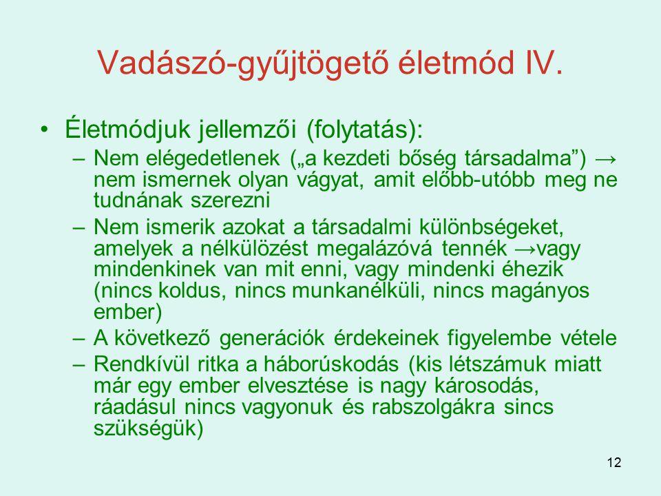 Vadászó-gyűjtögető életmód IV.