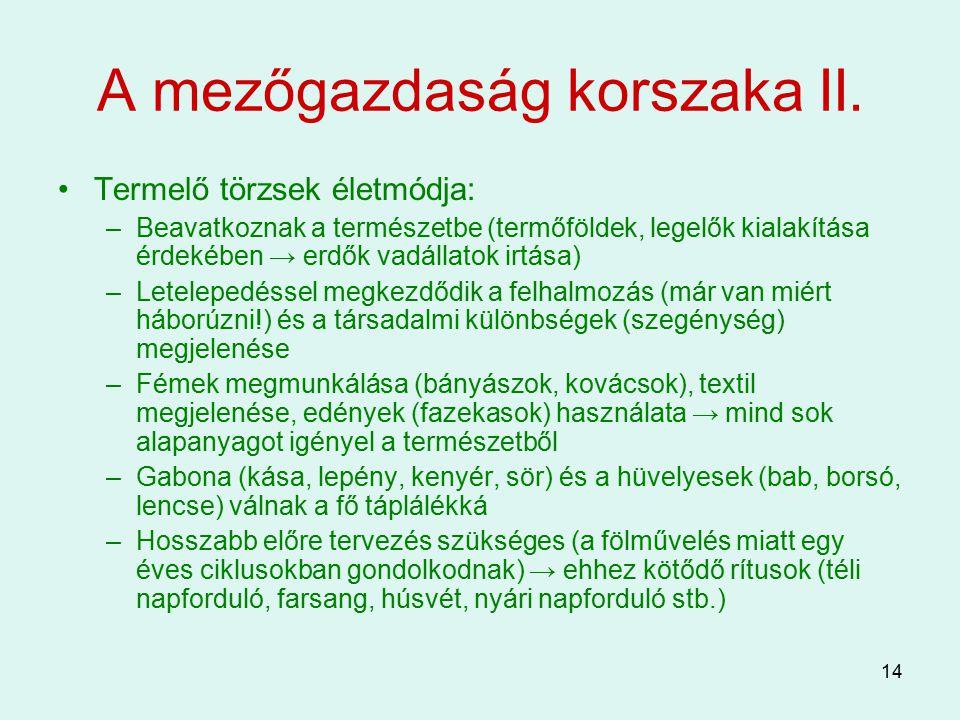 A mezőgazdaság korszaka II.
