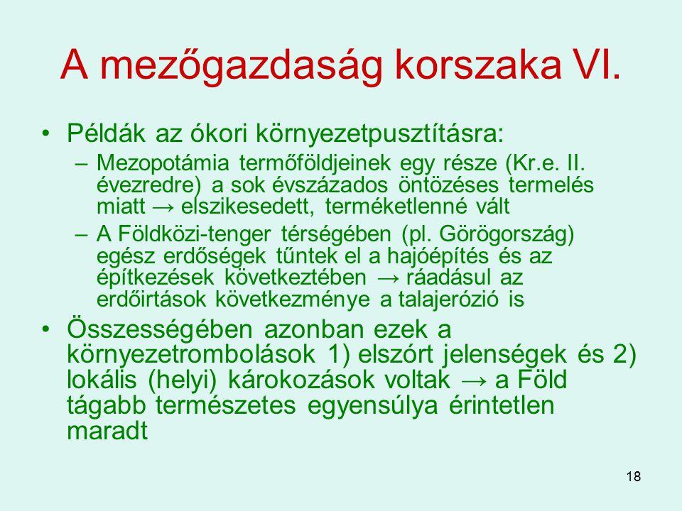 A mezőgazdaság korszaka VI.