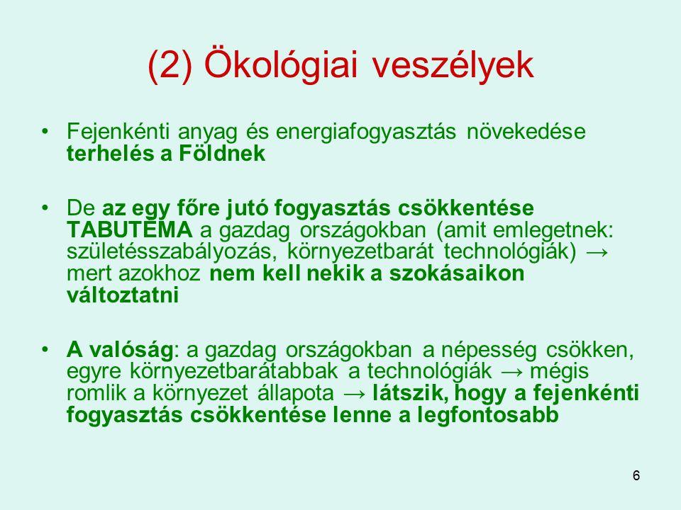(2) Ökológiai veszélyek