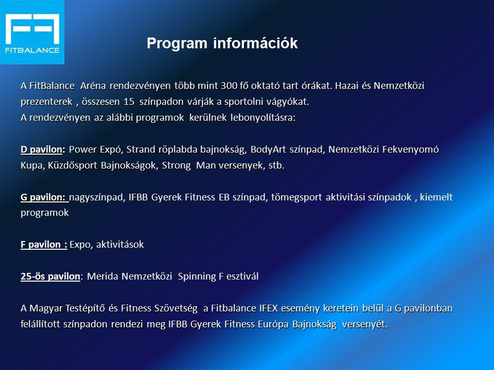 Program információk A FitBalance Aréna rendezvényen több mint 300 fő oktató tart órákat. Hazai és Nemzetközi.