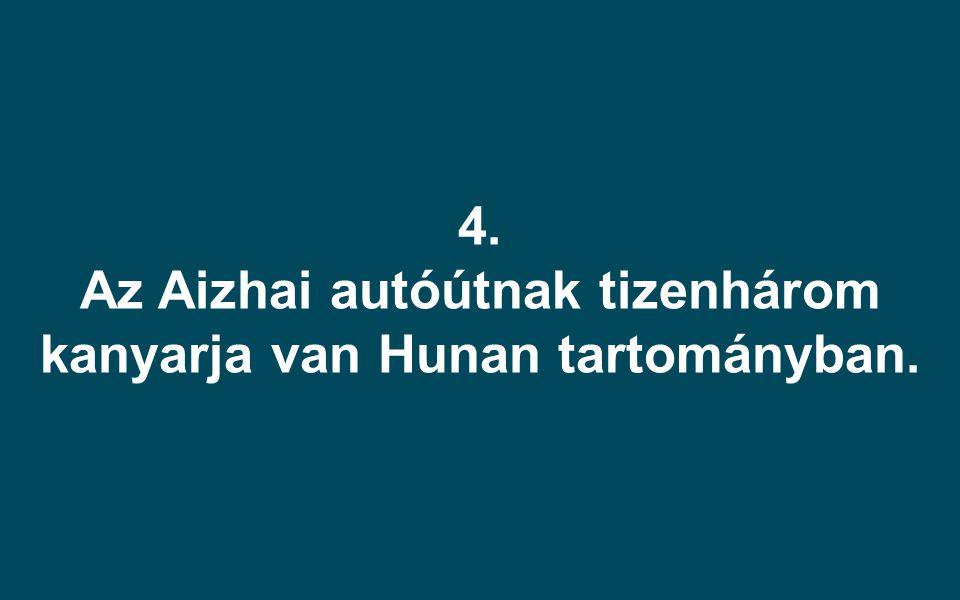 Az Aizhai autóútnak tizenhárom kanyarja van Hunan tartományban.