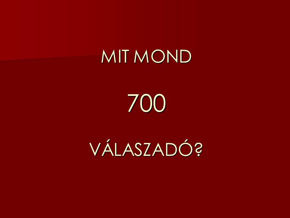 MIT MOND 700 VÁLASZADÓ