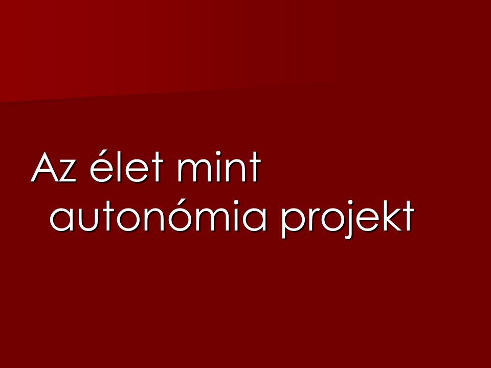 Az élet mint autonómia projekt
