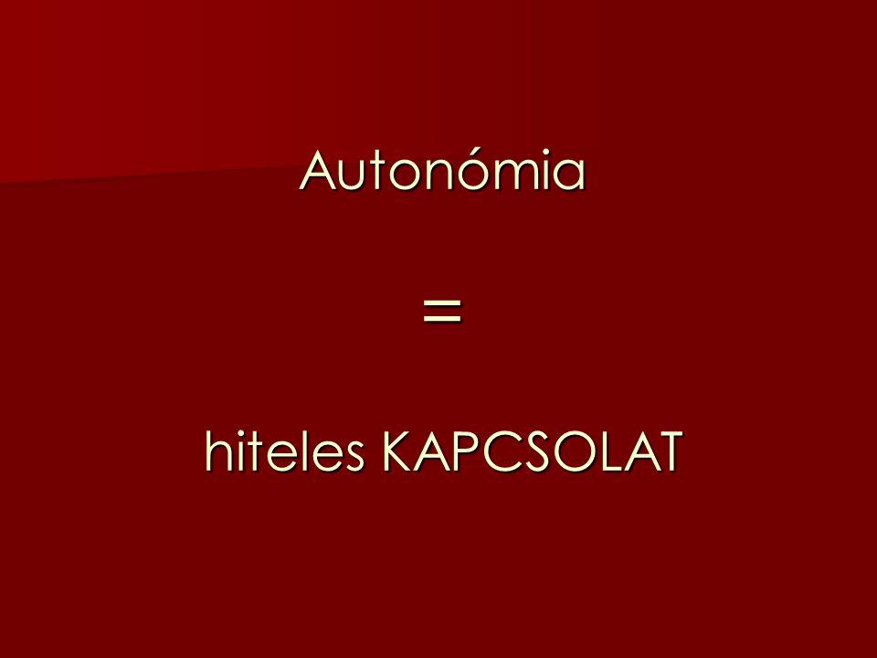 Autonómia = hiteles KAPCSOLAT