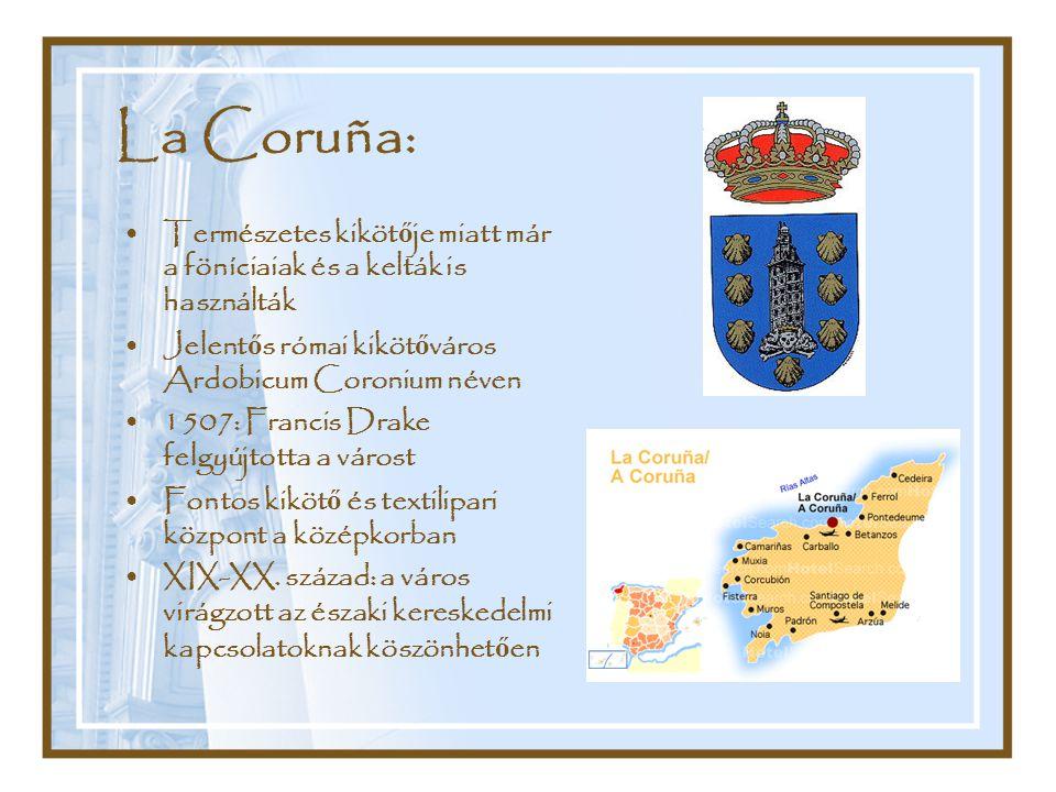 La Coruña: Természetes kikötője miatt már a föníciaiak és a kelták is használták. Jelentős római kikötőváros Ardobicum Coronium néven.