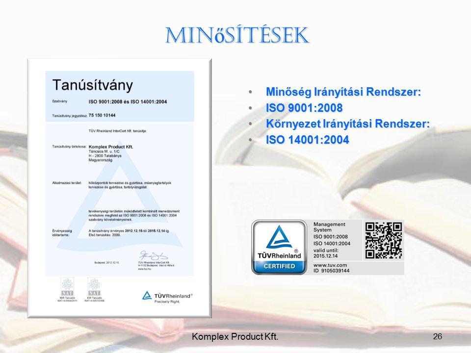 Minősítések Minőség Irányítási Rendszer: ISO 9001:2008