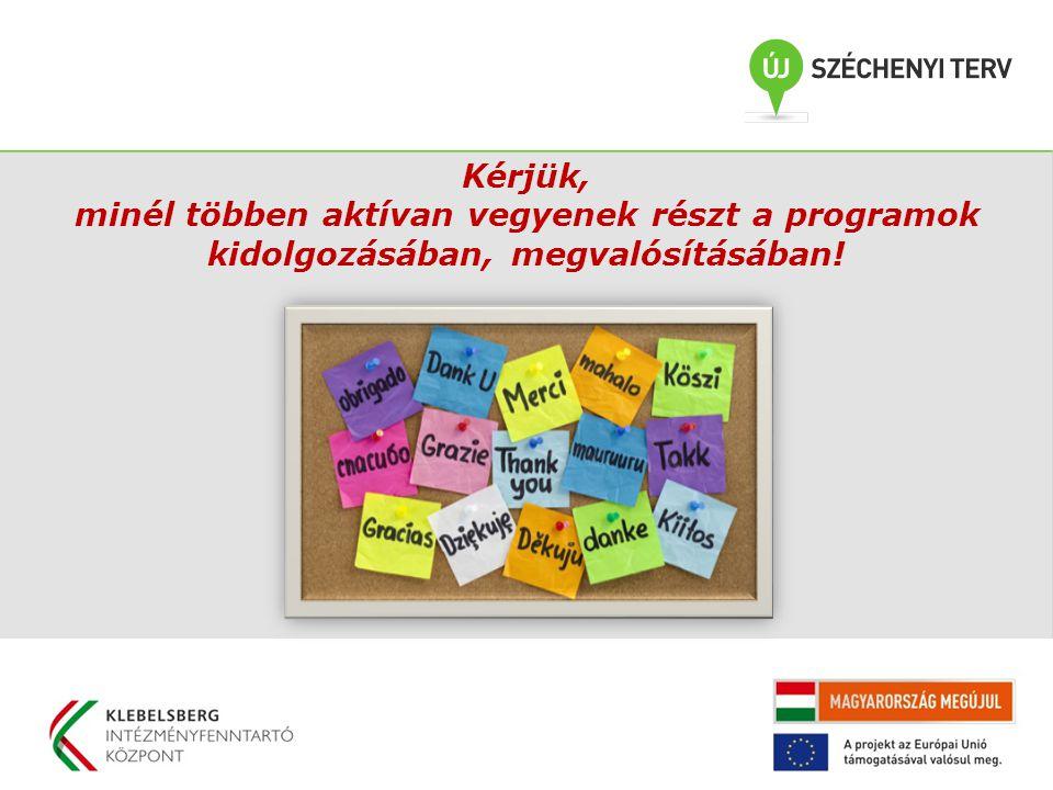 Kérjük, minél többen aktívan vegyenek részt a programok kidolgozásában, megvalósításában!