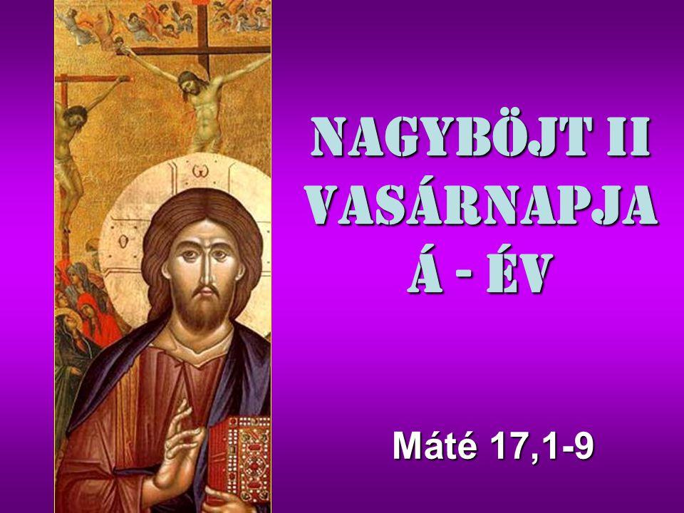 Nagyböjt II Vasárnapja Á - év