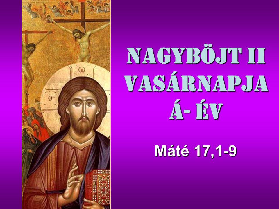Nagyböjt II Vasárnapja Á- év
