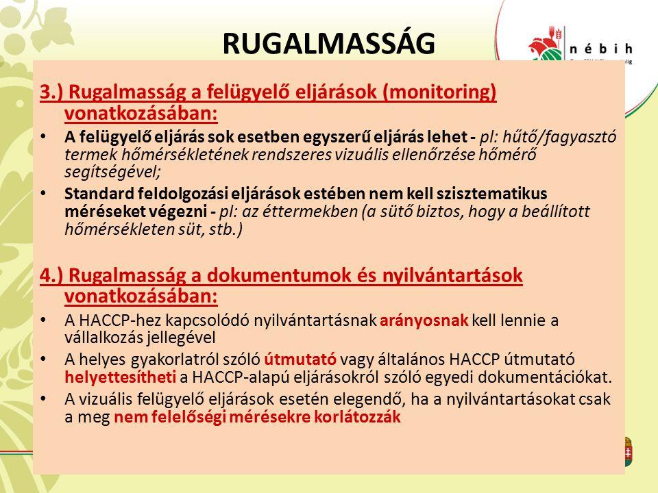 RUGALMASSÁG 3.) Rugalmasság a felügyelő eljárások (monitoring) vonatkozásában: