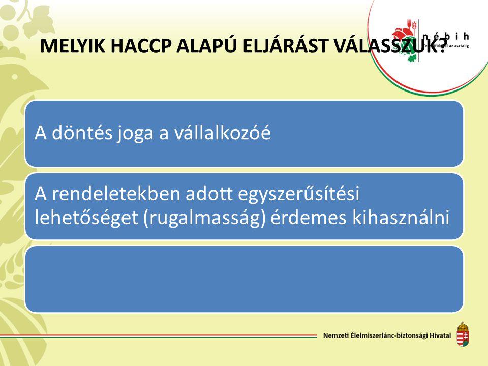 MELYIK HACCP ALAPÚ ELJÁRÁST VÁLASSZUK