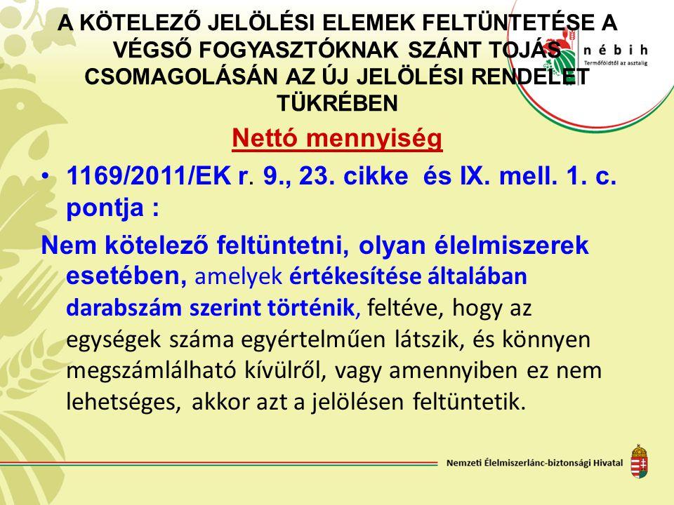1169/2011/EK r. 9., 23. cikke és IX. mell. 1. c. pontja :