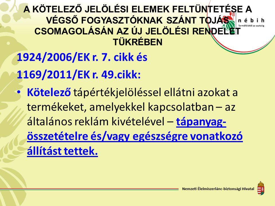 1924/2006/EK r. 7. cikk és 1169/2011/EK r. 49.cikk: