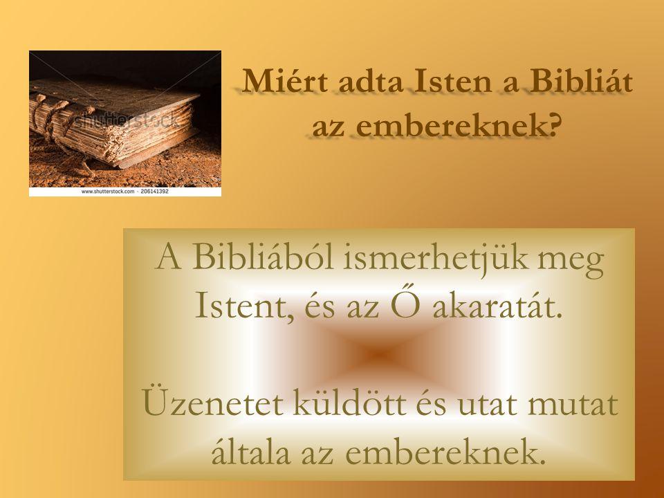Miért adta Isten a Bibliát az embereknek
